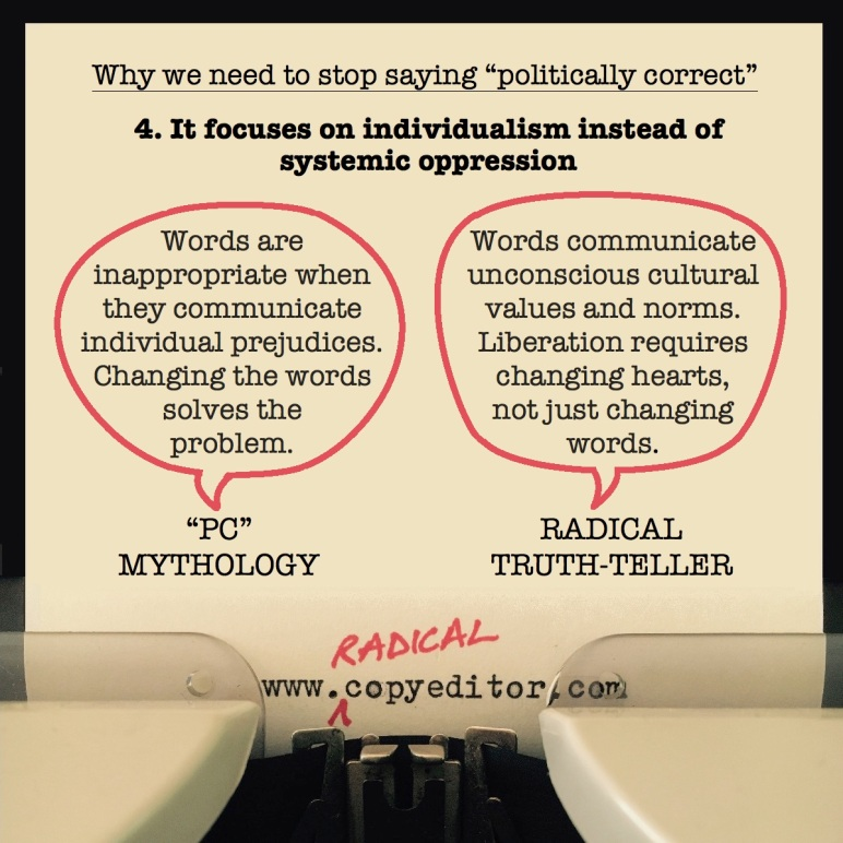"""Politically correct"" focuses on individualism instead of system oppression. Full description of pic below."